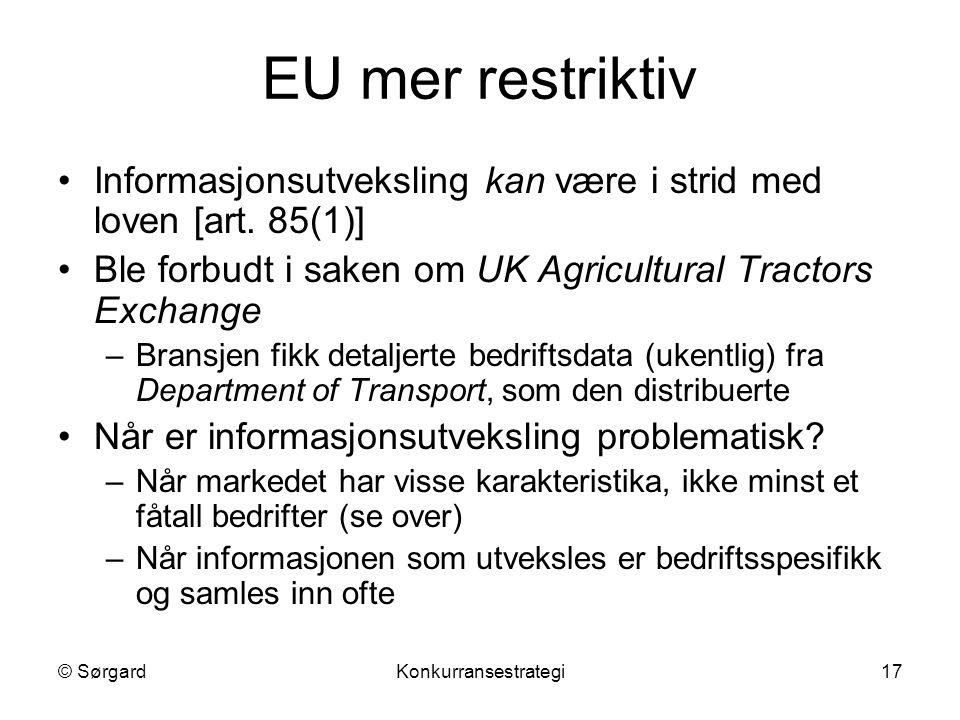 EU mer restriktiv Informasjonsutveksling kan være i strid med loven [art. 85(1)] Ble forbudt i saken om UK Agricultural Tractors Exchange.
